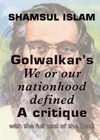 Golwalkar's We or Our Nationhood Defined: A Critique
