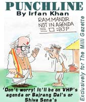 'Don't worry! It'll be on VHP's agenda or Bajrang Dal's or  Shiva Sena's'